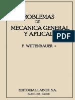Problemas de Mecánica General y Aplicada - F. Wittenbauer - 1ra Edición.pdf