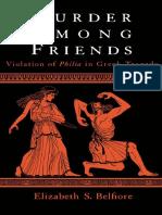 Elizabeth S. Belfiore Murder Among Friends  Violation of Philia in Greek Tragedy  2000.pdf