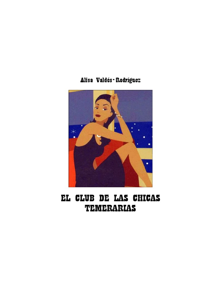 37620aba8 Alisa Valdés-Rodríguez - El club de las chicas temerarias.pdf ...