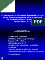 El quehacer de la historia en Venezuela a través de los diferentes organizaciones e institutos del sistema de Ciencia y tecnología . Periodo 1999-2018.