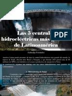 Atahualpa Fernández - Las 5 Centrales Hidroeléctricas Más Grandes de Latinoamérica