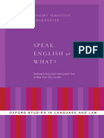 (Oxford Studies in Language and Law) Philipp Sebastian Angermeyer-Speak English or What__ Codeswitching and Interpreter Use in New York City Courts-Oxford University Press (2015)