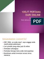 100 Juta Pertama Dari Toko Online