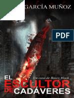 El Escultor de Cadáveres - César García