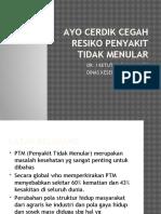370019734-Ayo-Cerdik-Cegah-Resiko-Ptm.pptx