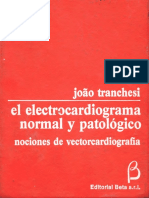 El Electrocardiograma ECG Normal y Patologico.  Nociones de vectorcardiografia 4ta Ed. Joao Tranchesi