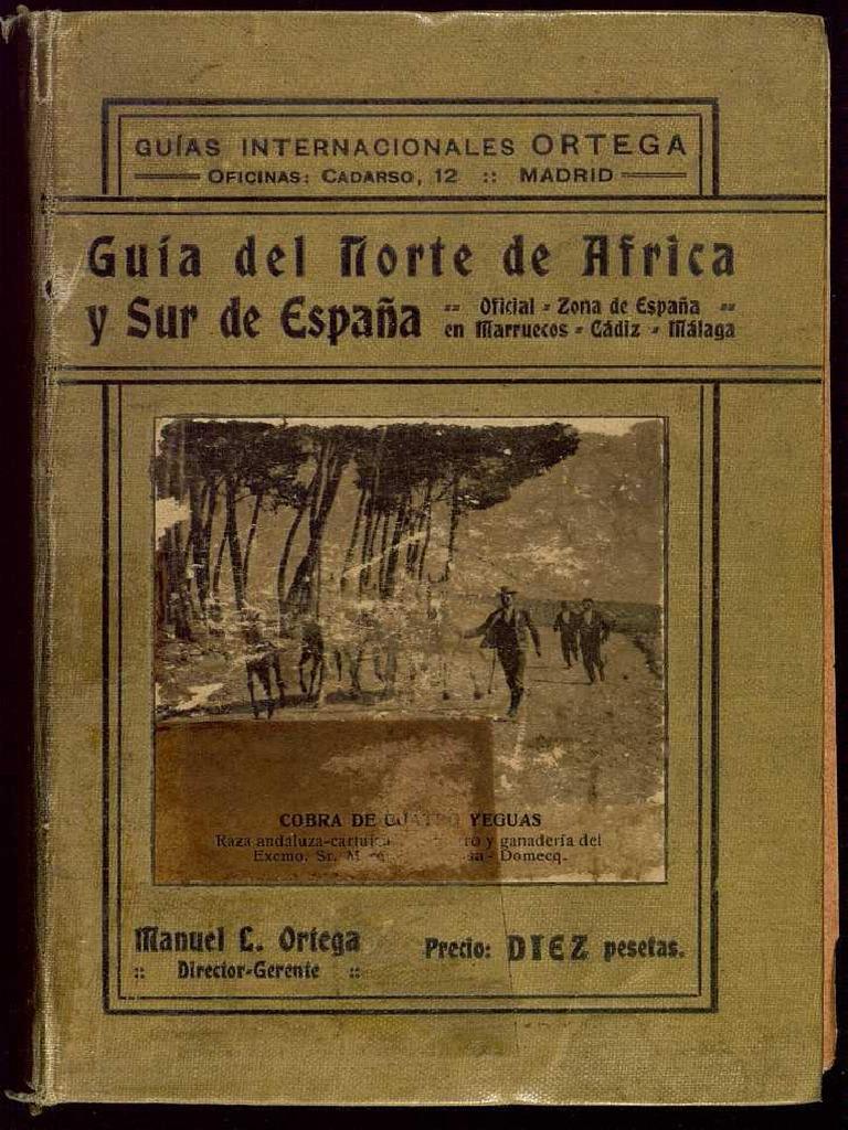 a0e40a10bef37 Guía Del Norte de África y Sur de España. Año 1917 (Cádiz y Málaga) -  Manuel l. Ortega (1162pp)