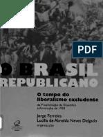 O Brasil Republicano 01- O Tempo do Liberalismo  Excludente da Proclamação da República a Revolução de 30- Jorge Ferreira.pdf