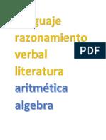 Lenguaje razonamiento verbal literatura  aritmética algebra geometría trigonometría razonamiento matemático      historia del peru historia universal geografía   ciencia tecnología ambiente.docx