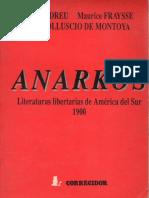 Anarkos. Literaturas Libertarias de America Del Sur 1900 - Andreu, Fraysse, Golluscio