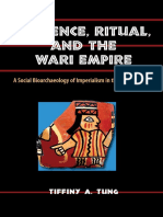 (Bioarchaeological Interpretations of the Human Past_ Local, Regional, and Global) Tiffiny A. Tung-Violence, Ritual, and the Wari Empire_ A Social Bioarchaeology of Imperialism in the Ancient Andes-Un.pdf