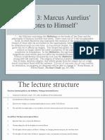 lecture 3.full Marcus Aurelius Ta Eis Heauton full lecture 3 tue pm.pptx