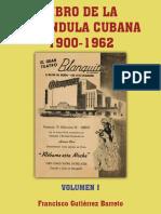 Libro de La Farándula Cubana 1900 - 1962 Volumen I