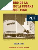 Libro de La Farándula Cubana 1900 - 1962 Volumen III