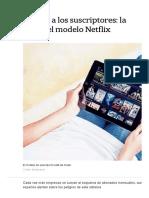 La Adicción a Los Suscriptores_ La Otra Cara Del Modelo Netflix - LA NACION