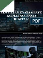 Ramiro Francisco Helmeyer Quevedo - ¿Es Una Amenaza Grave La Delincuencia Digital?