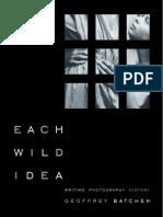 Each Wild Idea_ Writing, Photography, History (2002)