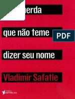 A Esquerda Que Nao Teme Dizer S - Vladimir Safatle.epub