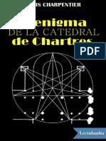 El enigma de la catedral de Chartres - Louis Charpentier.pdf