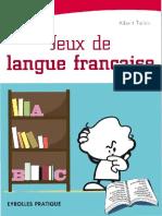 [Eyrolles Pratiques] Albert Taieb - Jeux de langue française (2009, Eyrolles).pdf
