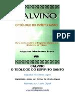 Calvino - O Teólogo Do Espírito Santo - Augustus Nicodemus Lopes