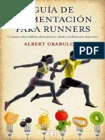 Guía de Alimentación Para Runners Consejos Sobre Hábitos Alimentarios, Salud y Rendimiento Deportivo - Albert Grabulosa