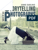 Storytelling With Photographs How to Create a Photo Essay - Anne Darling