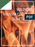 Violências Industria Cultural e Subjetividade