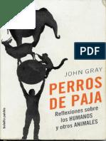 Gray, John N. - Perros de paja (2002).pdf