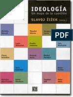 Slavoj Zizek (Comp.) . Ideología. Un Mapa de La Cuestión