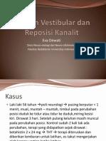 Vertigo - Dr. Eva Dewati, Sp.S(K) - Latihan Vestibular Dan Reposisi Kanalit