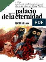 Shaw, Bob - El Palacio de La Eternidad [10611] (r2.2)
