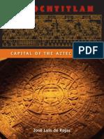 (Ancient Cities of the New World) José Luis de Rojas-Tenochtitlan_ Capital of the Aztec Empire-University Press of Florida (2012).pdf