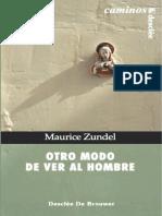 ZUNDEL, M., Otro Modo de Ver Al Hombre, Desclee de Brouwer, 2002