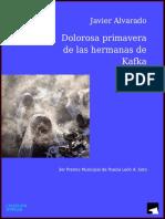Javier Alvarado - Dolorosa primavera de las hermanas de Kafka (Alastor, 2017)