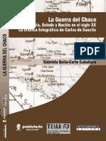 DALLA-CORTE CABALLERO, Gabriela. La Guerra Del Chaco. Ciudadanía, Estado y Nación en El Siglo XX.