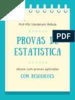 Provas  de Estatística (com resoluções) - Prof MSc Uanderson Rebula