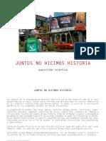 Juntos No Hicimos Historia - Dossier