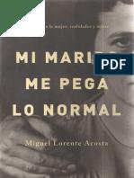 Miguel Lorente Acosta - Mi Marido Me Pega Lo Normal