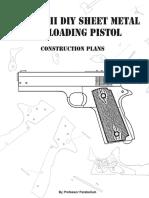 The MK 2 DIY Sheet Metal Self Loading Pistol ProfessorParabellum