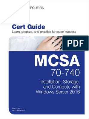 MCSA 70-740 Cert Guide Installation, Storage, And Compute