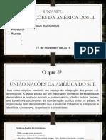 APRESENTAÇÃO GEOGRAFIA ECONOMICA BLOCOS ECONOMICOS UNASUL.ppsx
