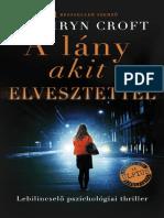 Kathryn Croft - A  lány Akit Elvesztettél 469294308c