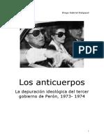 Dolgopol, Diego - Los anticuerpos. La depuración ideológica del tercer gobierno de Perón, 1973- 1974.pdf