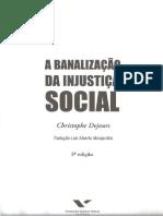 Banalizalização Da Injustiça Social- Dejours - CAP 1
