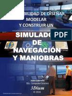 La factibilidad de diseñar, modelar y construir un Simulador de NAVEGACIÓN Y MANIOBRAS Full Mission