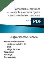 54531611-Biomateriale-Metalice-Utilizate-La-Executia-Tijelor-Centromedulare-Zavorate.pptx