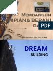 Membangun Impian &Berani Gagal
