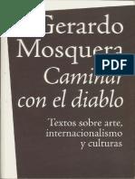 Gerardo Mosquera Caminar Con El Diablo Textos Sobre Arte, Internacionalización y Culturas 2010