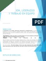 DIRECCION, LIDERAZGO Y TRABAJO EN EQUIPO (1).pptx